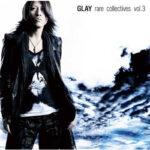 GLAY Rare Vol.3