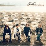 GLAY SAY YOUR DREAM
