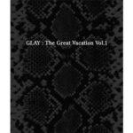 GLAY Great Vacation vol.1