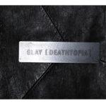 GLAY DEATHTOPIA